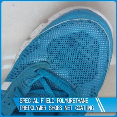 Hot sale Special field polyurethane prepolymer Shoes net coating